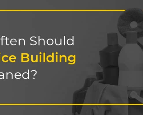 how often should an office building be cleaned
