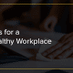 7 Tips for a Healthy Workplace