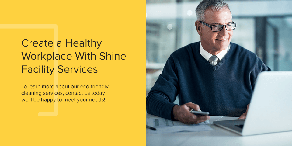 Create a Healthy Workplace With Shine Facility Services