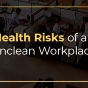 Health risks of an unclean workplace.