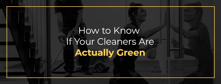 How to know if your cleaners are actually green
