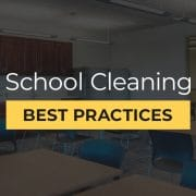 School cleaning best practices.