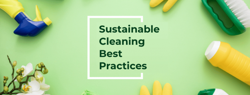 Sustainable Cleaning Best Practices